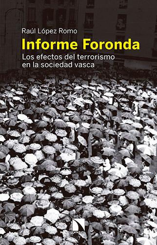 """""""Informe Foronda. Los efectos del terrorismo en la sociedad vasca"""" de Raúl López Romo"""