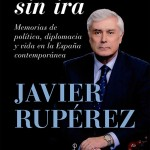"""La Mirada Sin Ira"" de Javier Rupérez"