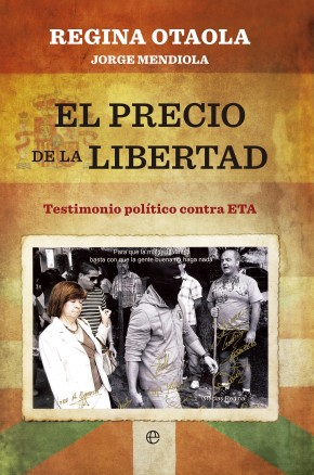 El precio de la libertad. Regina Otaola y Jorge Mendiola