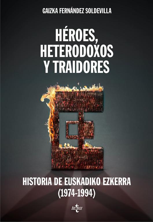 Heroes heterodoxos-y traidores de Gaizka Fernández Soldevilla.