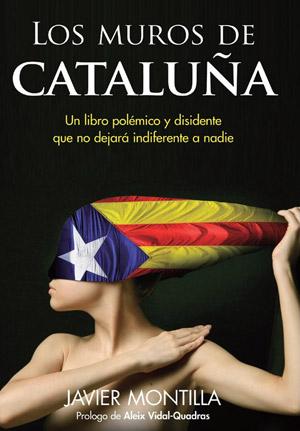 Los muros de Cataluña de Javier Montilla