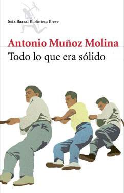 """""""Todo lo que era solido"""" de Antonio Muñoz Molin"""